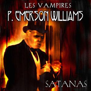 P EMERSON WILLIAMS - Satanas (Les Vampires) Pt 4