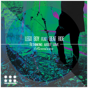LEGO BOY/BEAT RIDE - Rethinking About Love: Remixes Part II