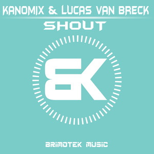 KANOMIX/LUCAS VAN BRECK - Shout