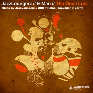 JAZZLOUNGERZ feat E Man - The One I Lost