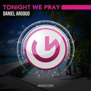ARGOUD, Daniel - Tonight We Pray (deep club mix)
