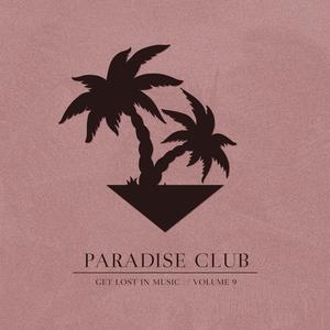 VARIOUS - Paradise Club Get Lost In Music Volume 9
