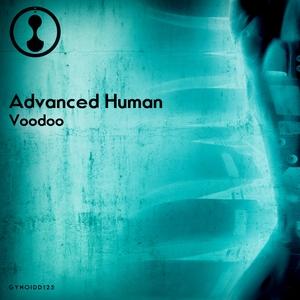 ADVANCED HUMAN - Voodoo