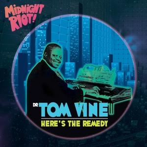 VINE, Tom - Here's The Remedy