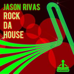 RIVAS, Jason - Rock Da House