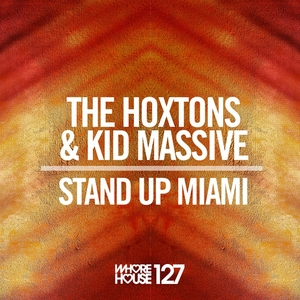HOXTONS, The/KID MASSIVE - Stand Up Miami