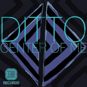 DITTO - Center Of Me EP
