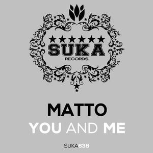 MATTO - You & Me