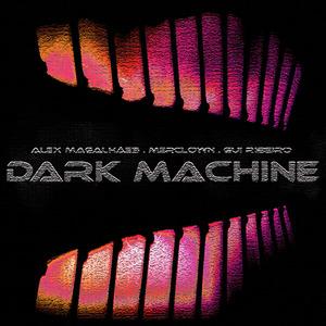 MAGALHAES, Alex/MERCLOWN/GUI RIBEIRO - Dark Machine