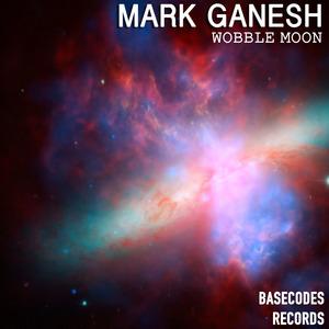 GANESH, Mark - Wobble Moon