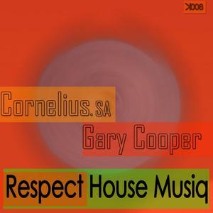 CORNELIUS SA/GARY COOPER - Respect House Musiq