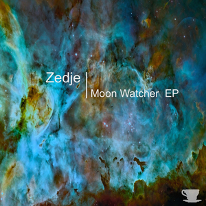 ZEDJE - Moon Watcher EP