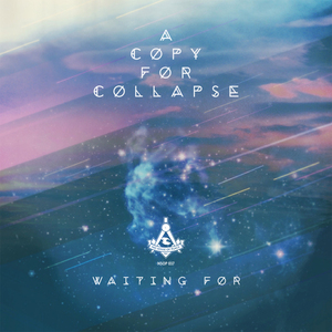 A COPY FOR COLLAPSE - Waiting For