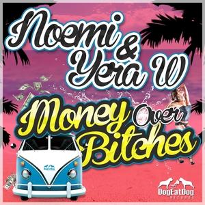 NOEMI/YERA W - Money Over Bitches