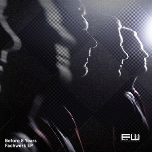 DEHNERT, Mike/SASCHA RYDELL/ROMAN LINDAU - Before 8 Years Fachwerk EP
