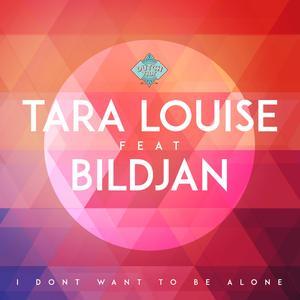 BILDJAN feat TARA LOUISE - I Don't Want To Be Alone (remixes)