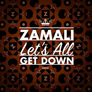 ZAMALI - Lets All Get Down