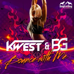 KWEST/BG - Bounce With Me