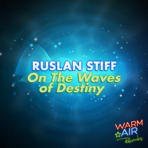 STIFF, Ruslan - On The Waves Of Destiny