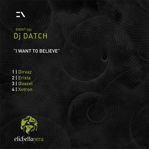 DJ DATCH - I Want To Believe EP