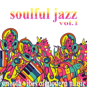 VARIOUS - Soulful Jazz Vol 1: Smooth Vibes Of Modern Music