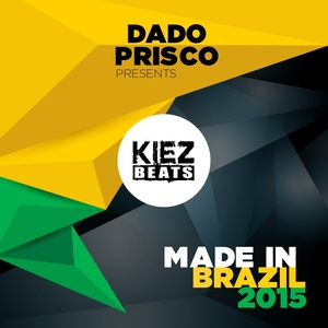 VARIOUS - Dado Prisco Presents Made In Brazil 2015