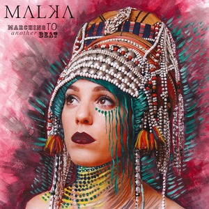 MALKA - Marching To Another Beat