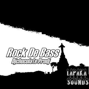 DJCHOCOLATE PRODJ - Rock De Bass