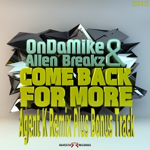 ALLEN BREAKZ/AGENT K/ONDAMIKE - Come Back For More