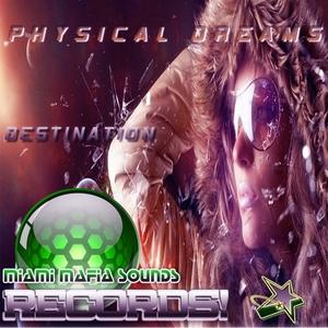 PHYSICAL DREAMS - Destination