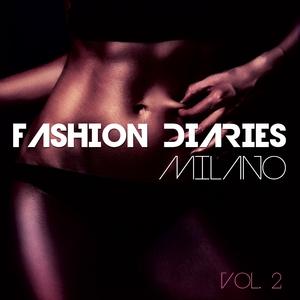 VARIOUS - Fashion Diaries Milano Vol 2: Stylish Milano Catwalk Beats