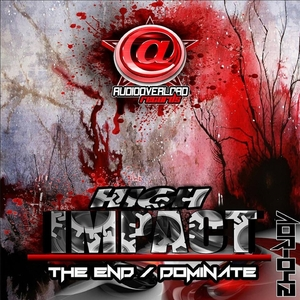 HIGH IMPACT - Dominate/The End