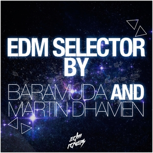 BARAMUDA/MARTIN DHAMEN/VARIOUS - EDM Selector