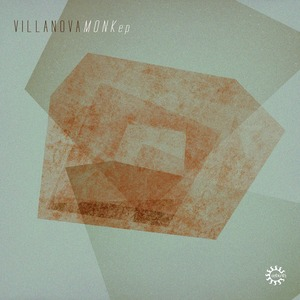 VILLANOVA - Monk EP