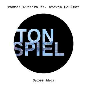 THOMAS LIZZARA - Spree Ahoi (feat. Steven Coulter)