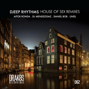 DJEEP RHYTHMS - House Of Sex Remixes
