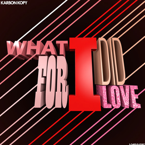 KARBON KOPY - What I Did For Love