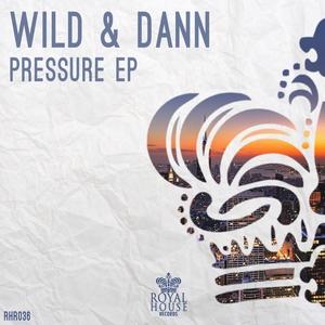 WILD & DANN - Pressure EP