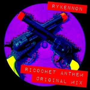 RYKENNON - Ricochet Anthem