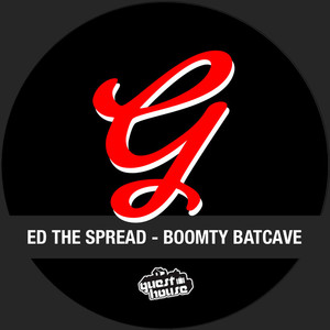 ED THE SPREAD - Boomty Batcave