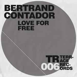 CONTADOR, Bertrand - Love For Free