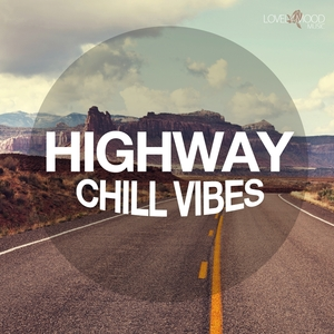 VARIOUS - Highway Chill Vibes Vol 1