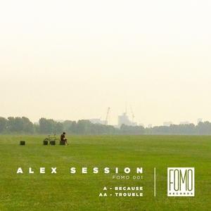 ALEX SESSION - Because