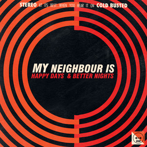 MY NEIGHBOUR IS - Happy Days & Better Nights