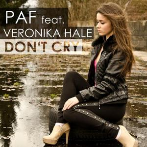 PAF feat VERONIKA HALE - Don't Cry