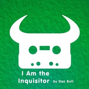 BULL, Dan - I Am The Inquisitor