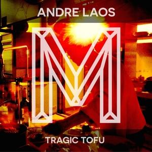 LAOS, Andre - Tragic Tofu