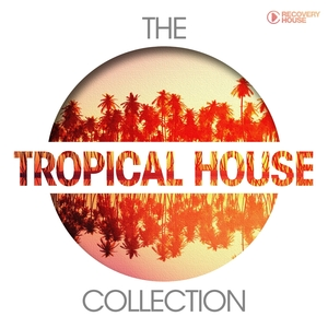 VARIOUS - The Tropical House Collection