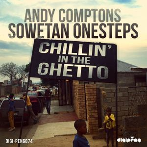 ANDY COMPTON'S/SOWETAN ONESTEPS - Chillin In The Ghetto