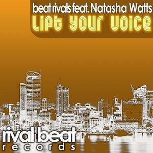 BEAT RIVALS feat NATASHA WATTS - Lift Your Voice